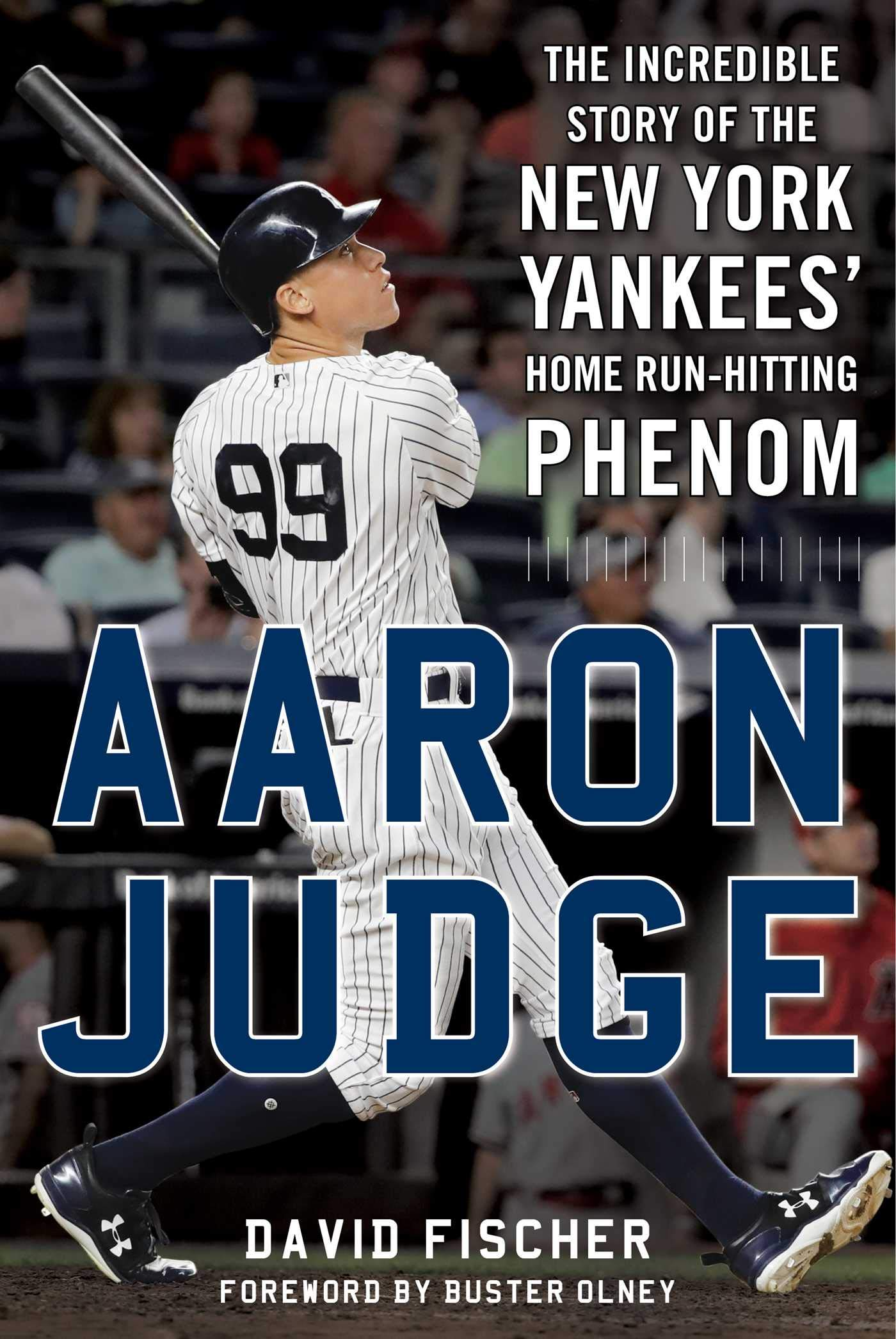 Aaron Judge: The Incredible Story of the New York Yankees' Home ...