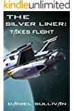 The Silver Liner: Takes Flight!