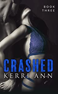 Crashed: (Careen) (Crashed Series Book 3)