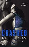 Crashed: (Careen) (Crashed Series Book 3)
