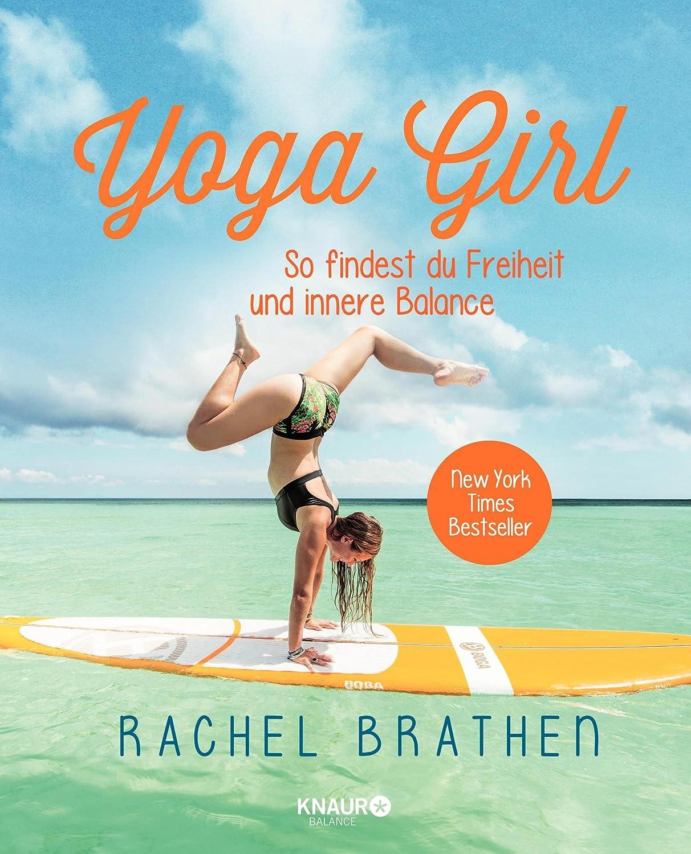 Yoga Girl: So findest du Freiheit und innere Balance (German ...