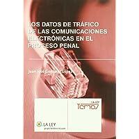 Los datos de tráfico de las comunicaciones electrónicas en el proceso penal (La Ley, temas)