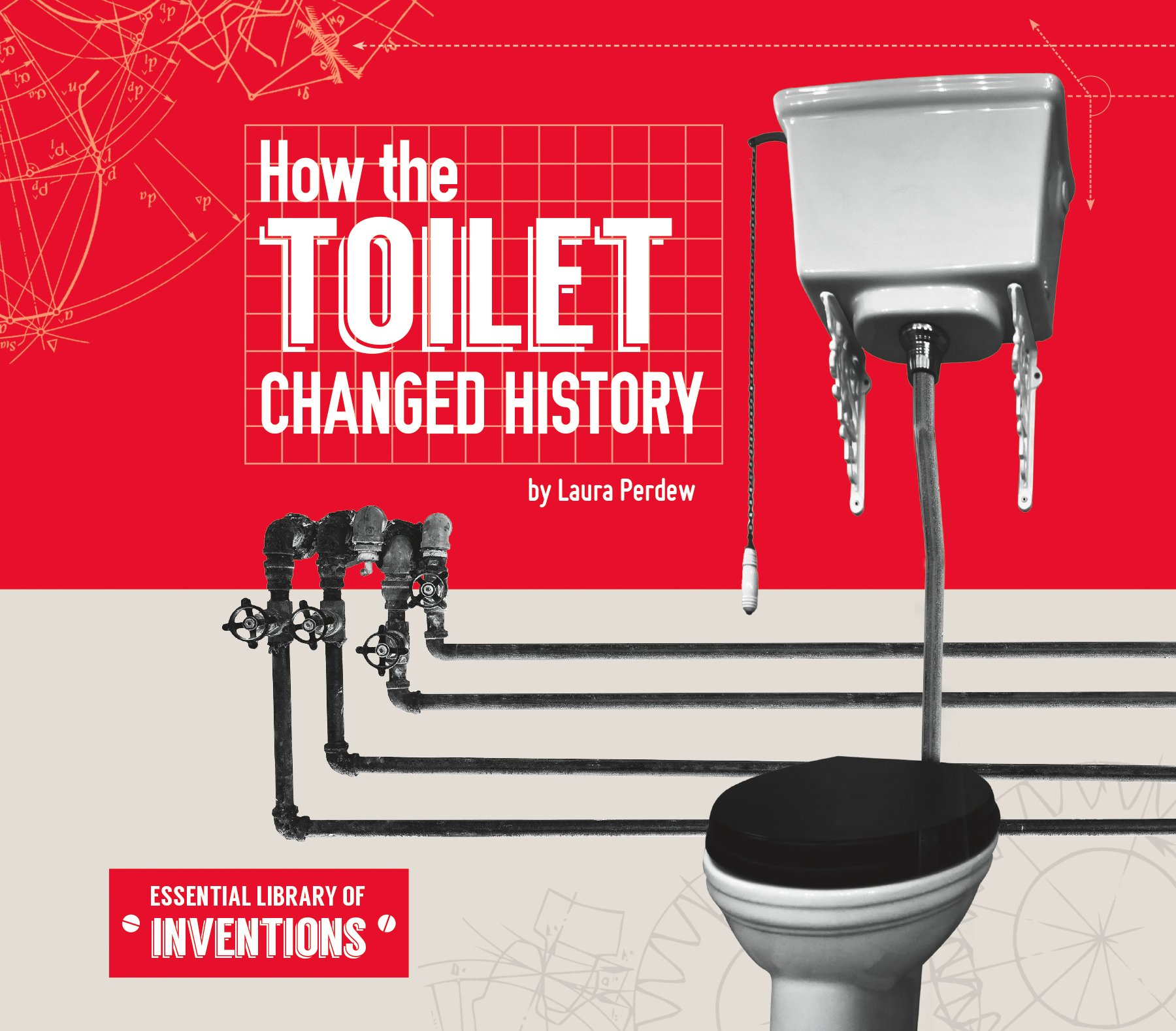 How the Toilet Changed History (Essential Library of Inventions)