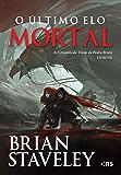 O último elo mortal (As Crônicas do Trono de Pedra Bruta Livro 3)