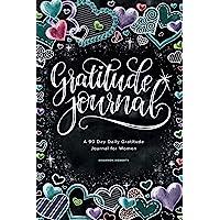 Gratitude Journal: A 90 Day Daily Gratitude Journal for Women