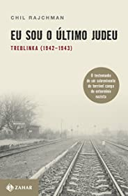 Eu sou o último judeu: Treblinka (1942-1943)