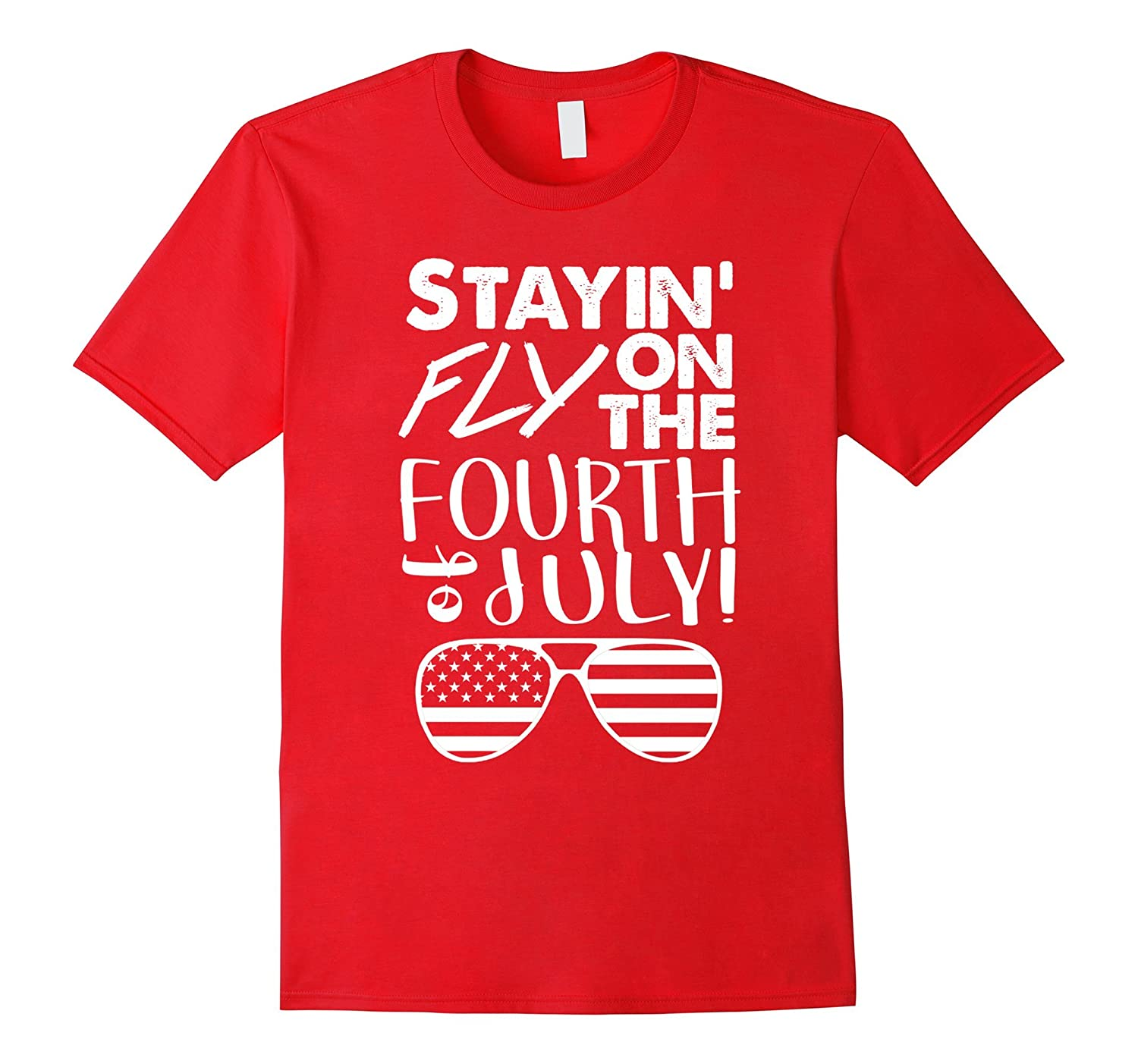 4th of July T-shirt  Stayin fly on the fourth of July shirt-TH