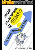 Cierra, que se escapa el tiempo (Spanish Edition)
