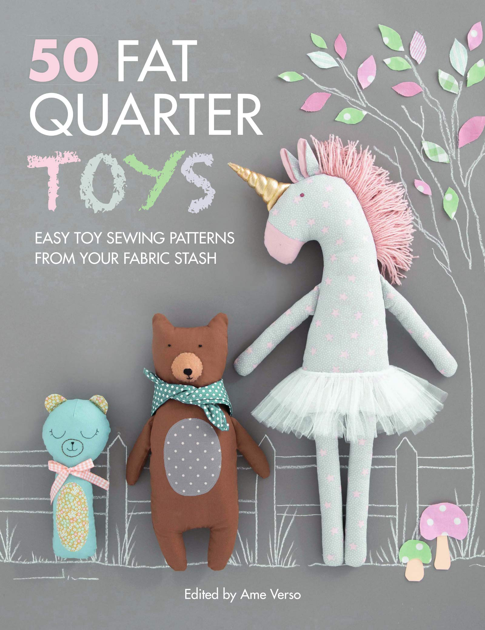 50 Fat Quarter Toys  Fifty Handmade Toy Sewing Patterns From Fat Quarters