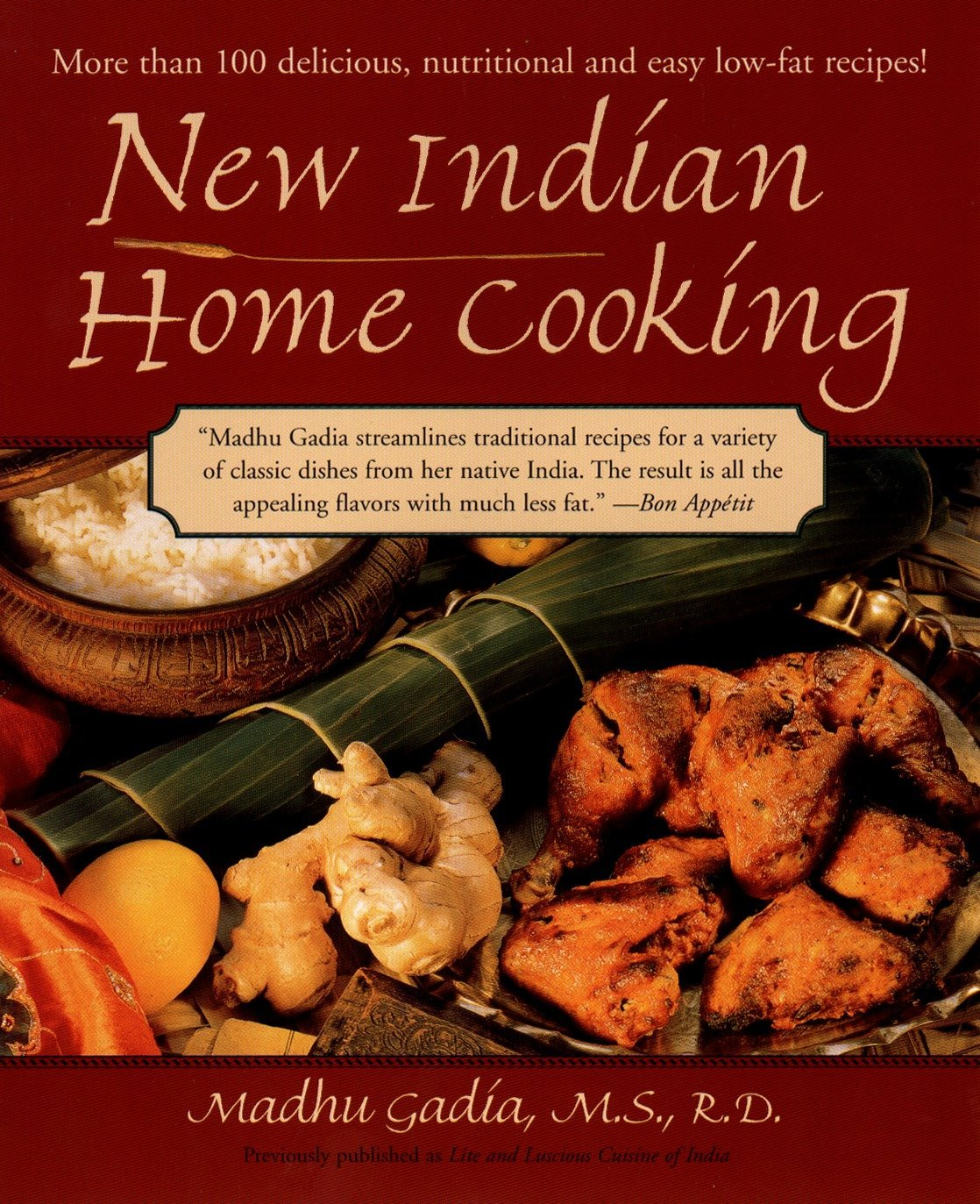 New Indian Home Cooking: More Than 100 Delicious, Nutritional and Easy Low-Fat  Recipes: Madhu Gadia: 9781557883438: Amazon.com: Books