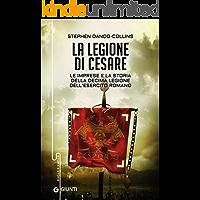 La legione di Cesare: Le imprese e la storia della decima legione dell'esercito romano