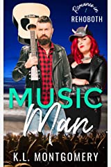 Music Man: A Single Dad Rock Star Romantic Comedy (Romance in Rehoboth Book 1) Kindle Edition