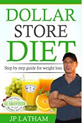 Dollar Store Diet: Complete guide to weight loss Kindle Edition