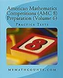 American Mathematics Competitions Amc 8 Preparation: Practice Tests