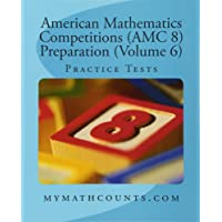 American Mathematics Competitions Amc 8 Preparation: Practice Tests