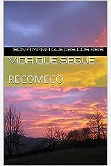 VIDA QUE SEGUE...: RECOMEÇO (Portuguese Edition) Kindle Edition