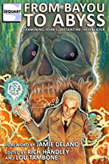 From Bayou to Abyss: Examining John Constantine, Hellblazer Kindle Edition