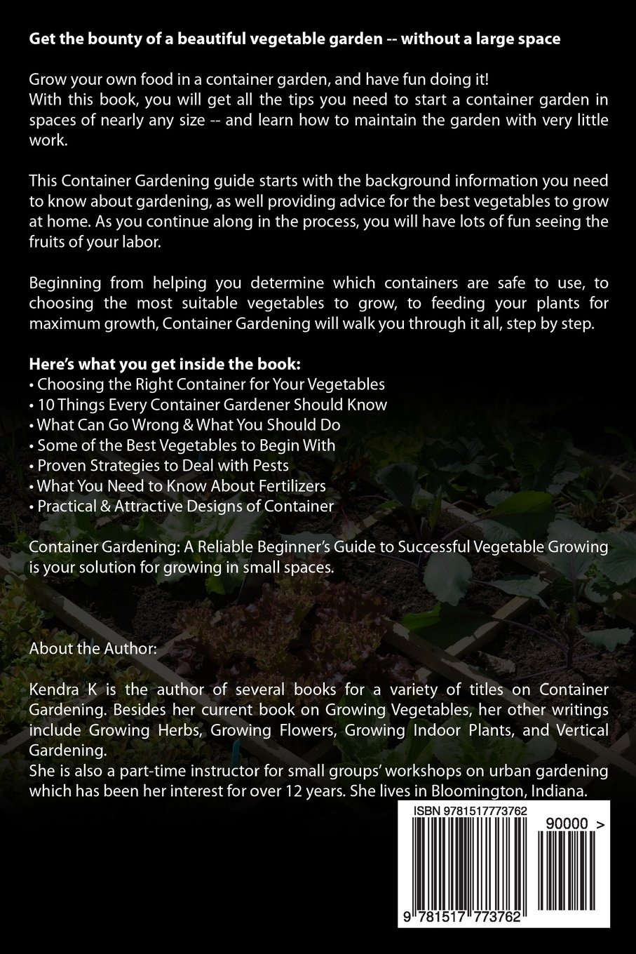Container Gardening A Reliable Beginner s Guide to Successful Ve able Growing Urban Gardening Simplified Volume 1 Kendra K