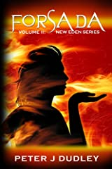 Forsada: Volume II in the New Eden series Kindle Edition