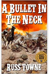 "A Bullet in the Neck: Four Stories of the Wild West: A Western Adventure From The Author ""A Bloody Day In Destiny"" (Adventures in the Old West Action Series Book 2) Kindle Edition"