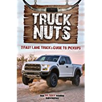 Truck Nuts: The Fast Lane Truck's Guide to Pickups (English Edition)