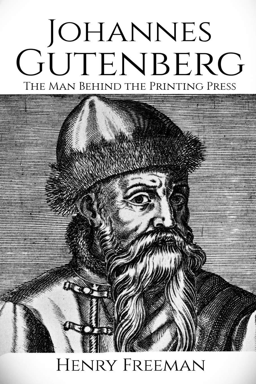 Johannes Gutenberg The Man Behind the Printing Press Amazon.de ...