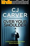 Over Your Shoulder: an astonishing psychological thriller