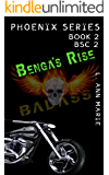 Benga's Rise: Book Two (Phoenix Series 2)