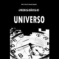 A Mecânica Quântica do Universo