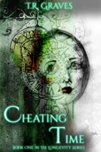 Cheating Time (Longevity Book 1)