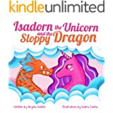 Isadorn the Unicorn and the Sloppy Dragon: A Story About Honesty and Acceptance