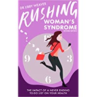 Rushing Woman's Syndrome, Revised Edition