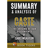 Summary and Analysis of Caste: The Origins of Our Discontents by Isabel Wilkerson (Book Tigers Social and Politics…