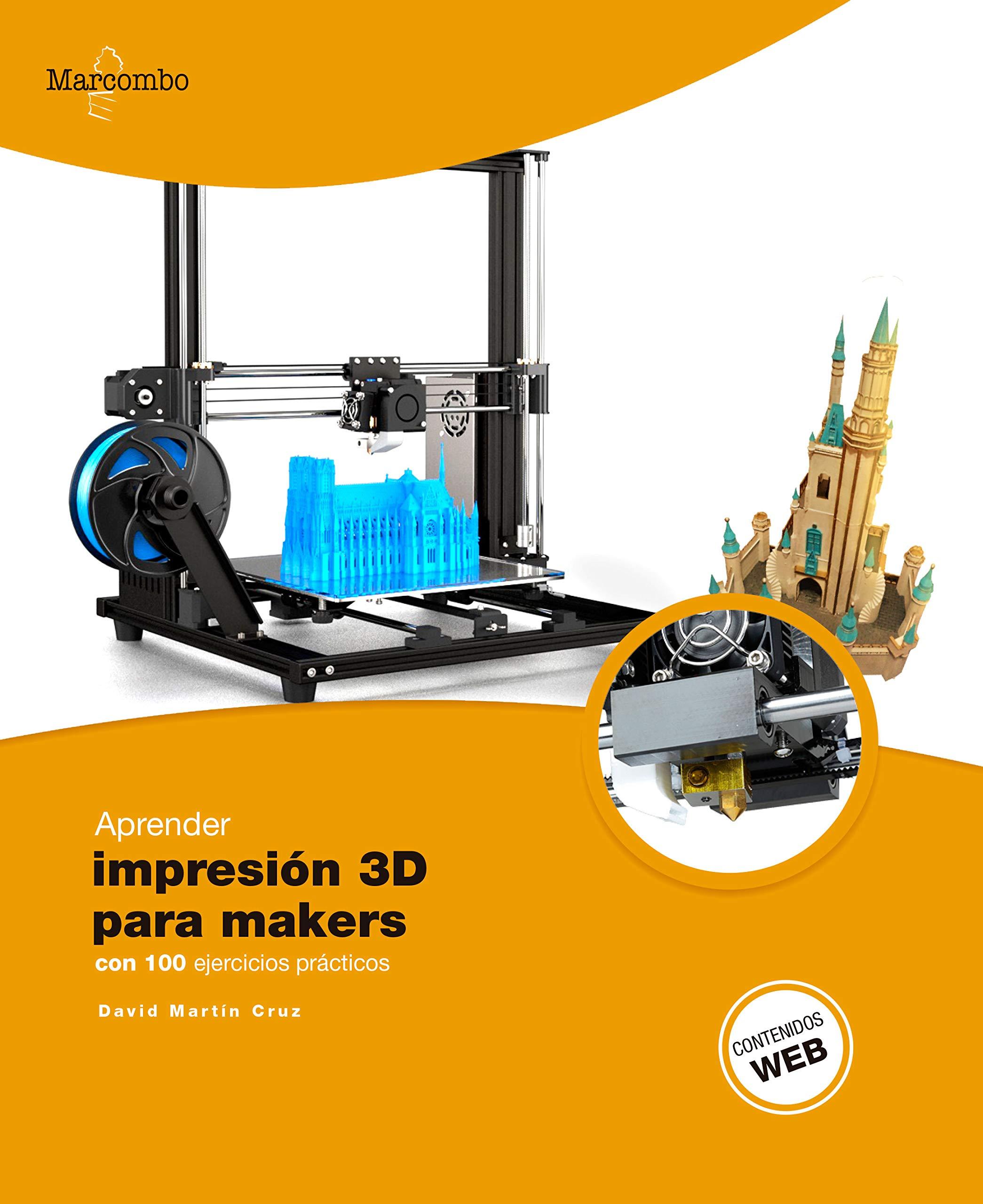 Aprender Impresión 3D para makers con 100 ejercicios prácticos ...