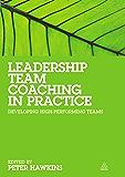 Leadership Team Coaching in Practice: Developing High-performing Teams