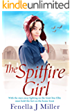 The Spitfire Girl: Heartwarming and emotional story of one girl's courage in WW2