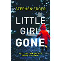 Little Girl Gone: A gripping crime thriller full of twists and turns