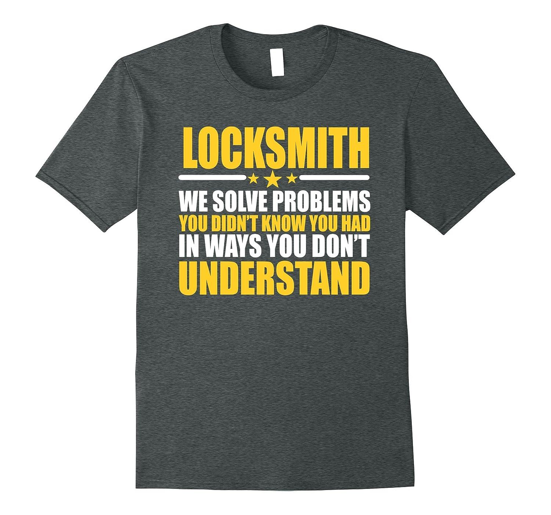Locksmith Job T-shirt - Gift For Coworker - Locksmith Gift-TH