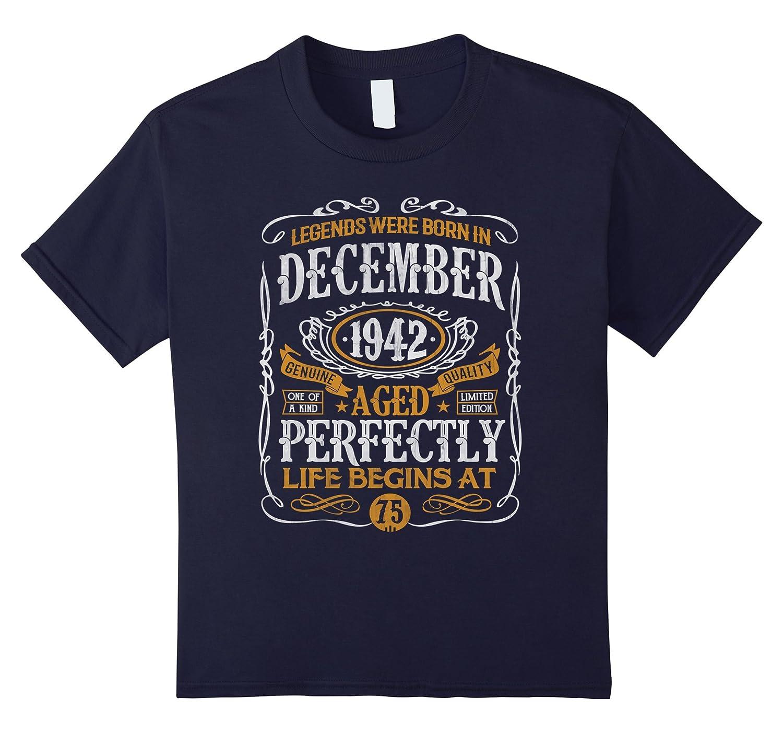Legends December 75th Birthday Shirt-Awarplus