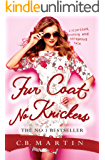 Fur Coat No Knickers (Fur Coat Series Book 1)