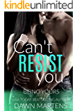 Can't Resist You (Being Yours Series Book 4)