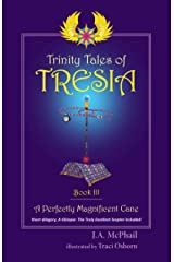 Trinity Tales of Tresia: A Perfectly Magnificent Cane (Book 3) Kindle Edition
