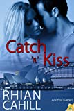 Catch 'n' Kiss (Are You Game? Book 2)