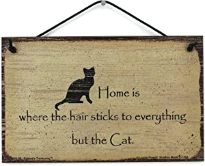 """5x8 Vintage Style Sign (with Silhouette) Saying,""""Home is where the hair sticks to everything but the Cat."""" Decorative Fun Universal Household Signs from Egbert's Treasures"""