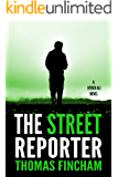 The Street Reporter (A Police Procedural Mystery Series of Crime and Suspense, Hyder Ali #5)