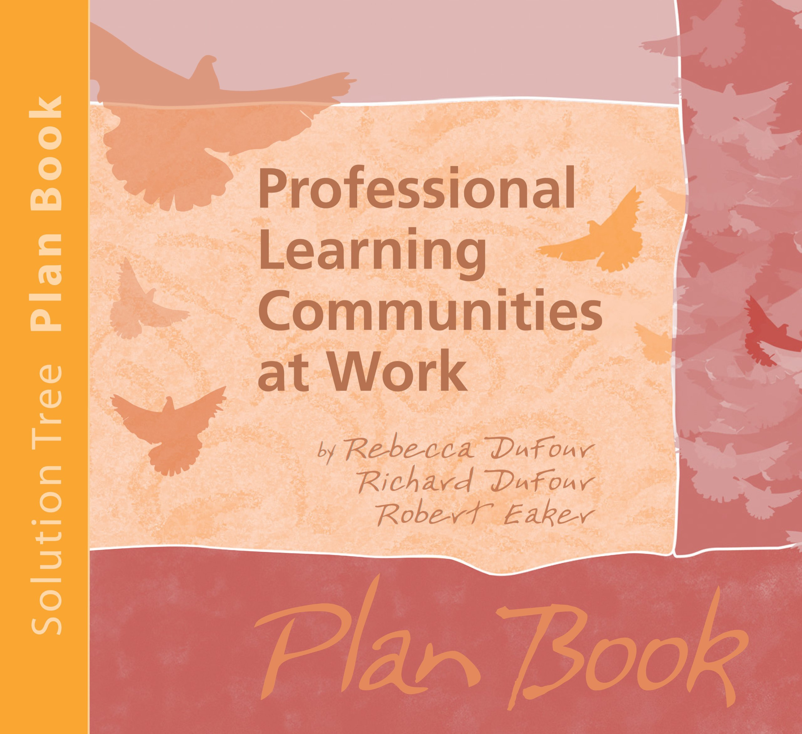professional learning communities at work plan book rebecca professional learning communities at work plan book rebecca dufour richard dufour robert eaker 9781932127959 amazon com books