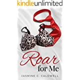 Roar For Me: A Steamy Second Chance BBW Romance with a Musical twist!