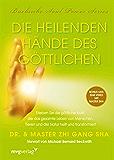 Die heilenden Hände des Göttlichen: Erleben Sie die göttliche Kraft, die das gesamte Leben von Menschen, Tieren und der Natur heilt und transformiert