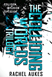 The Colliding Worlds Trilogy: The Complete Trilogy: Collision, Implosion, and Explosion