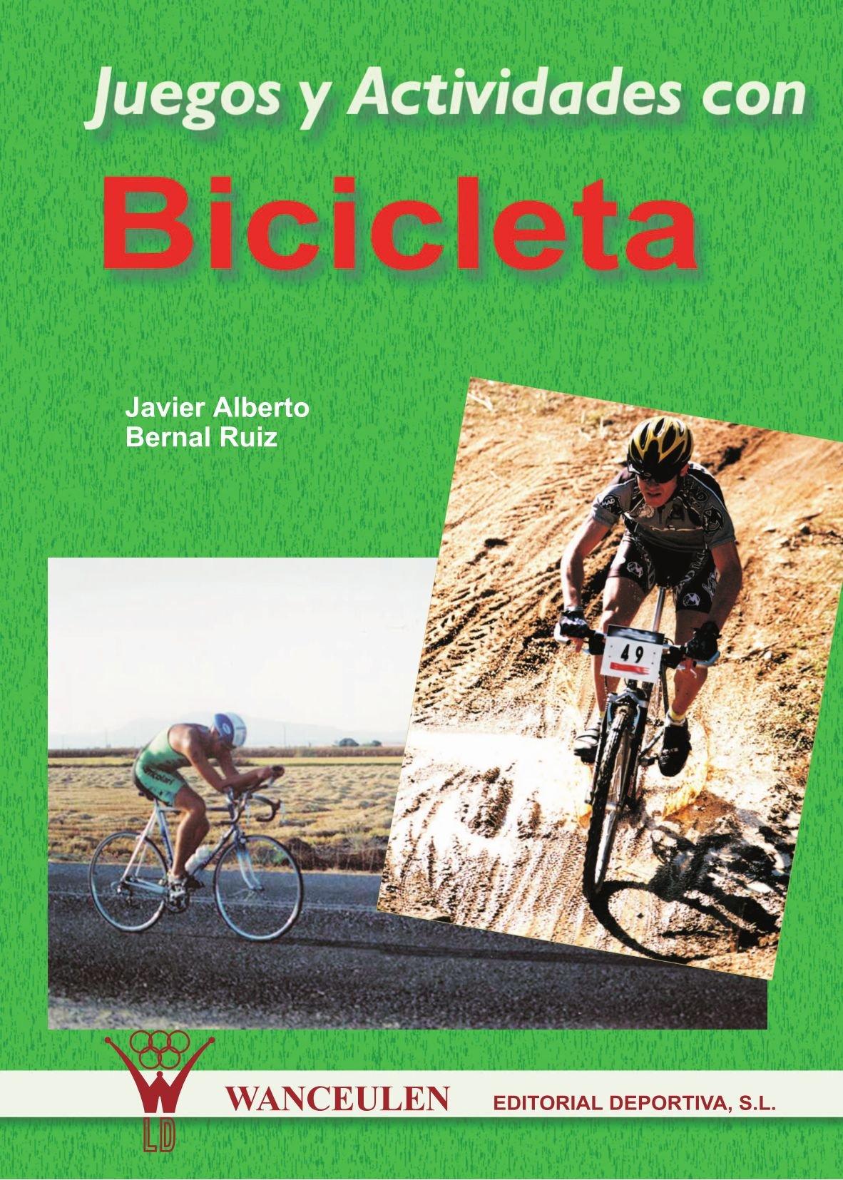 Juegos Y Actividades Con Bicicleta Tapa blanda – 26 mar 2009 Javier Alberto Bernal Ruiz Wanceulen Editorial S.L. 8495883317 Cycling - General